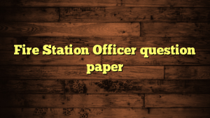 Fire Station Officer question paper