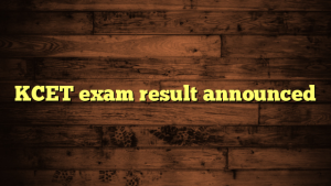 KCET exam result announced