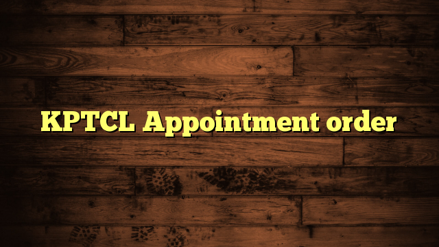 KPTCL Appointment order